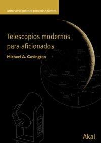 Descargar Libro Telescopios Modernos Para Aficionados Michael A. Covington