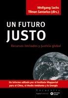 Descargar Libro Un Futuro Justo: Recursos Limitados Y Justicia Global Wolfgang Sachs