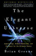 Elegant Universe : Superstrings, Hidden Dimentions, and...