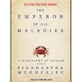 The Emperor of All Maladies: A Biography of Cancer [AUDIO CD] [2010] [By Siddhartha Mukherjee]