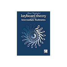 Keyboard Theory, 2nd Edition: Intermediate Rudiments
