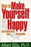 How to Make Yourself Happy and Remarkably Less Disturbable by Albert Ellis (1999-07-02)