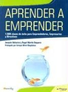 Aprender AÂ emprender/ Learn to Be an Entrepreneur: 1000 Claves De Exito Para Emprendedores Y Empresarios / 1000 Keys to Success for Entrepreneurs, ... and Directors (En Progreso) (Spanish Edition) pdf