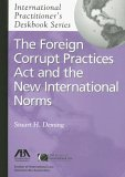 The Foreign Corrupt Practices Act and the New International Norms, Stuart H. Deming, 1590313267