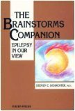 The Brainstorms Companion : Epilepsy in Our View, Schachter, Steven C., 0781702305