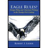 Eagle Rules? - Foreign Policy & American Primacy in the 21st Century (02) by Lieber, Robert J [Paperback (2001)]