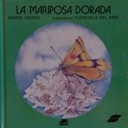 img - for LA Mariposa Dorada/the Golden Butterfly (Spanish Edition) book / textbook / text book