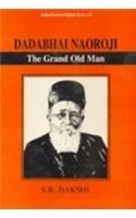 Dadabhai Naoroji: The Grand Old Man (Indian Freedom Fighters Series, 13) S. R. Bakshi