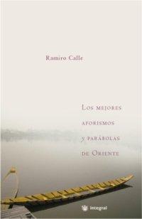 Descargar Libro Los Mejores Aforismos De Oriente Ramiro Antonio Calle Capilla