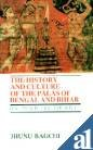 History and Culture of the Palas of Bengal and Bihar : (Cir. 750 A. D.-Cir. 1200 A. D.), Bagchi, Jhunu, 8170173019