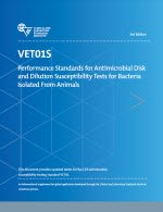 CLSI VET01-S3 Performance Standards for Antimicrobial Disk and Dilution Susceptibility Tests for Bacteria Isolated From Animals, 3rd Edition