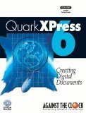 QuarkXPress 6 : Creating Digital Documents (Against the Clock), Kendra, Erika, 0615124615