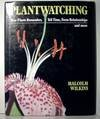Plantwatching, Malcolm B. Wilkins, 0816017360