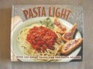 Pasta Light: Over 200 Great Taste, Low Fat Pasta (Light Pasta Recipe)