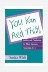 You Kan Red This!: Spelling and Punctuation for Whole Language Classrooms, K-6 Paperback