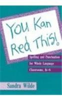 You Kan Red This!: Spelling and Punctuation for Whole Language Classrooms, K-6