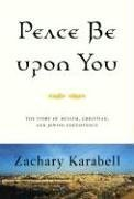 Peace Be upon You: The Story of Muslim, Christian, and Jewish Coexistence