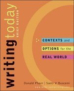 Writing Today: Contexts and Options for the Real World