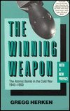 img - for The Winning Weapon: The Atomic Bomb in the Cold War 1945-1950 book / textbook / text book