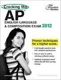 Cracking the AP English Language & Composition Exam, 2012 Edition (College Test Preparation) by