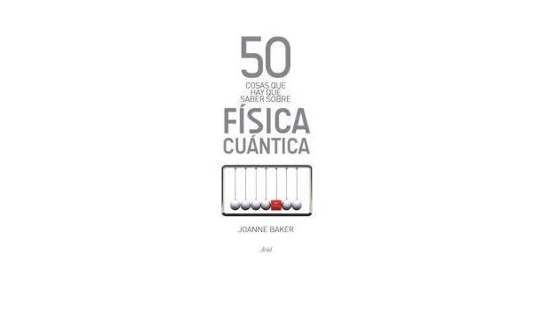 Cincuenta cosas que hay que saber sobre física cuántica (Spanish) Paperback – 2014