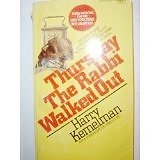 Thursday the Rabbi Walked Out, Harry Kemelman, 0449240703