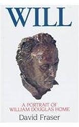 Will: A Portrait of William Douglas Home