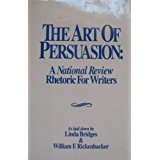 img - for The Art of Persuasion: A National Review Rhetoric for Writers book / textbook / text book