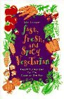 img - for Fast, Fresh, and Spicy Vegetarian: Healthful Recipes for the Cook on the Run by John Ettinger (1995-03-29) book / textbook / text book