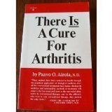 There Is a Cure for Arthritis, Airola, Paavo O., 0139146717