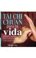 Tai Chi Chuan para tu vida / Tai Chi Chuan for your life (Spanish Edition) ebook