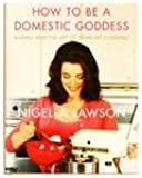 How to be a Domestic Goddess