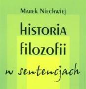 Historia filozofii w sentencjach Marek Niechwiej