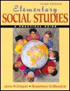 Elementary Social Studies : A Practical Guide, Chapin, June R. and Messick, Rosemary G., 0801315689