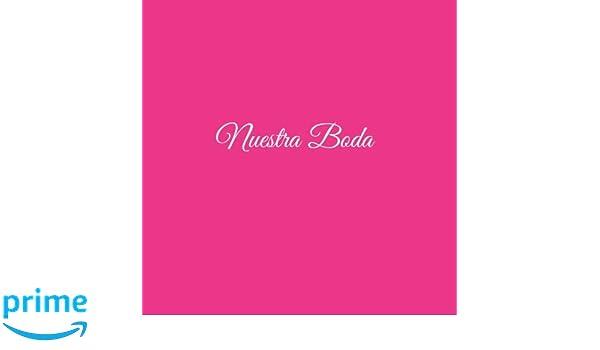 Libro De Visitas Nuestra Boda para bodas decoracion accesorios ideas regalos matrimonio eventos firmas fiesta hogar invitados boda 21 x 21 cm Cubierta Rosa ...