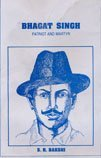 Bhagat Singh : Patriot and Martyr, Bakshi, S. R., 8170412587