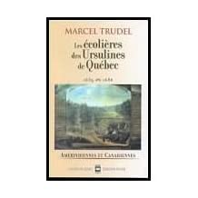 Écolières des ursulines de Québec (Les) 1639-1686