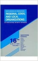 Encyclopedia of Associations, Volume 5: Western States Regional, State and Local (Encyclopedia of Associations: Regional, State and ... Vol. 5: Western States)