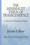The Minimalist Vision of Transcendence : A Naturalist Philosophy of Religion, Stone, Jerome A., 0791411591