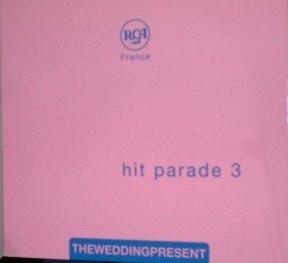 Hit Parade 3 (Wedding Present Hit Parade)