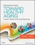 Ebersole & Hess' Toward Healthy Aging: Human Needs and Nursing Response (TOWARD HEALTHY AGING (EBERSOLE)) 8th (eighth) edition