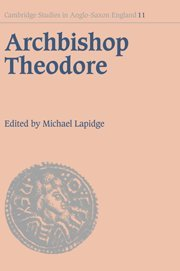 Read Online Archbishop Theodore: Commemorative Studies on his Life and Influence (Cambridge Studies in Anglo-Saxon England) pdf