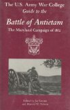 The U. S. Army War College Guide to the Battle of Antietam, , 0937339016