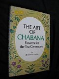 Art of Chabana: Flowers for the Tea Ceremony
