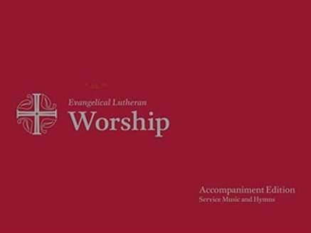 Evangelical Lutheran worship : accompaniment edition ; service music and hymns.