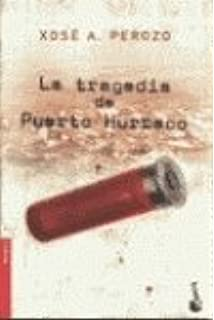 LA Tragedia De Puerto Hurraco (Spanish Edition)