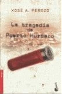 LA Tragedia De Puerto Hurraco (Spanish Edition)