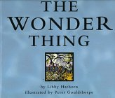 The Wonder Thing by Libby Hathorn…