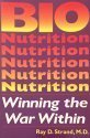 Bionutrition  Winning The War Within  The Amazing Health Benefits Of Vitamin Supplements By Ray D  Strand  1998 09 03