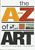 The A-Z of Art, Nicola Hodge and Libby Anson, 0681783583
